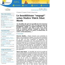 """Le bouddhisme """"engagé"""" selon Maître Thich Nhat Hanh"""