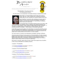 "BuddhaNet Audio: The Buddha's Teaching As It Is"", by Bhikkhu Bodhi"