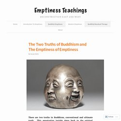 The Two Truths of Buddhism and The Emptiness of Emptiness