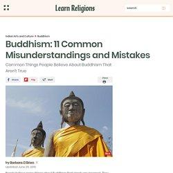 Buddhism: 11 Common Misunderstandings and Mistakes