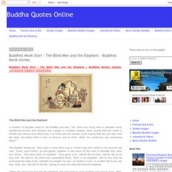 Buddha Quotes Online: Buddhist Monk Stori - The Blind Men and the Elephant - Buddhist Monk stories