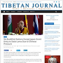 No Buddhist Nations Except Japan Grant Entry to Dalai Lama Due to Chinese Pressure - Tibetan Journal