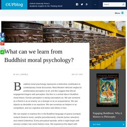 What can we learn from Buddhist moral psychology?