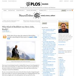 What Kind of Buddhist was Steve Jobs, Really? | NeuroTribes