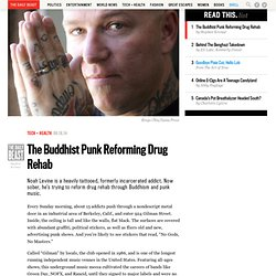 The Buddhist Punk Reforming Drug Rehab