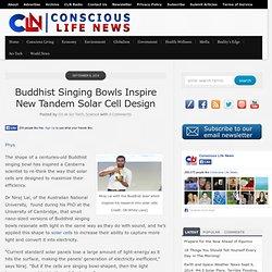 Buddhist Singing Bowls Inspire New Tandem Solar Cell Design