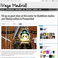 Center for Buddhist and Tibetan culture in Madrid - ¡Vaya Madrid!