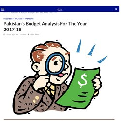 Budget Analysis of Pakistan 2017-18 - Daily Punch