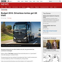 Driverless lorries get UK trials - trucks