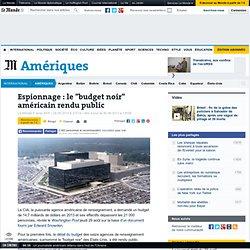 """Le """"budget noir"""" de l'espionnage des Etats-Unis rendu public"""