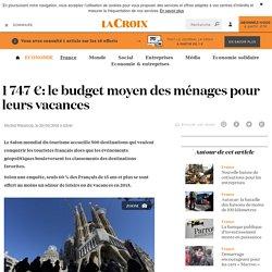 1747€: le budget moyen des ménages pour leurs vacances - La Croix