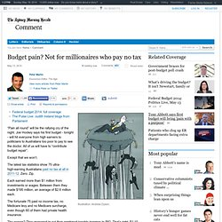 Budget pain? Not for millionaires who pay no tax