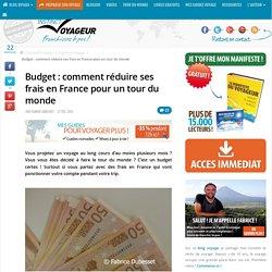Budget : comment réduire ses frais en France pour un tour du monde