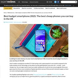 Best budget smartphone 2021: The best cheap phones you can buy in the UK