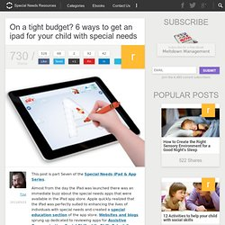 On a tight budget? 7 ways to get an ipad for your child with special needs