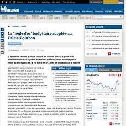 """La """"règle d'or"""" budgétaire adoptée au Palais-Bourbon"""