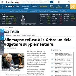 L'Allemagne refuse à la Grèce un délai budgétaire supplémentaire, Infos Forex