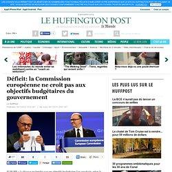 Déficit: la Commission européenne ne croit pas aux objectifs budgétaires du gouvernement