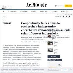 Coupes budgétaires dans la recherche : huit grands chercheurs dénoncent «un suicide scientifique et industriel»