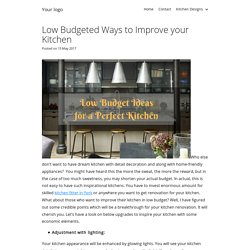 Low Budgeted Ways to Improve your Kitchen