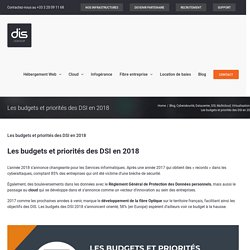 Les budgets et priorités des DSI en 2018 - Group DIS
