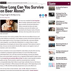 The Budweiser diet: How long can you survive on beer alone? - By Jeremy Singer-Vine