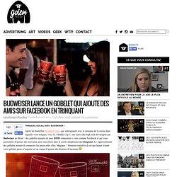 Budweiser lance un gobelet qui ajoute des amis sur Facebook en trinquant