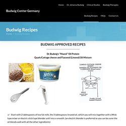 Budwig Recipes - Budwig Center Germany