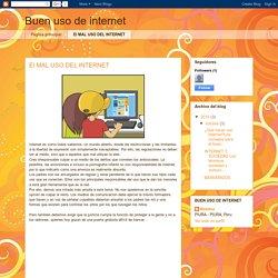 Buen uso de internet: El MAL USO DEL INTERNET