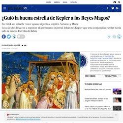 ¿Guió la buena estrella de Kepler a los Reyes Magos?