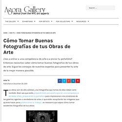 Cómo Tomar Buenas Fotografías de tus Obras de Arte - Agora Advice Blog