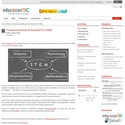 Tus buenas prácticas en EducaconTIC: STEM