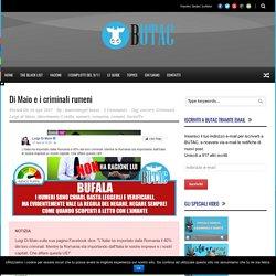 Bufale un tanto al chilo Di Maio e i criminali rumeni