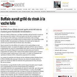 Buffalo aurait grillé du steak à la vache folle