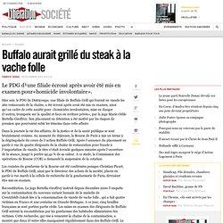 Buffalo aurait grillé du steak à la vache folle