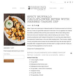 Spicy Buffalo Cauliflower Bites With Herbed Tahini Dip - Dishing Up the Dirt