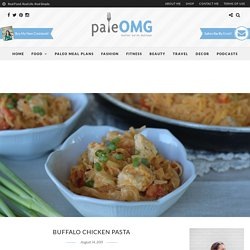 Buffalo Chicken Pasta - PaleOMG.com