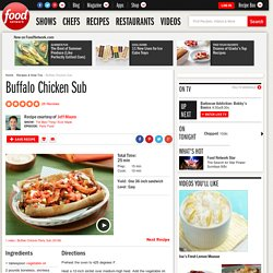Buffalo Chicken Sub Recipe : Jeff Mauro