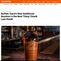 Buffalo Trace's New Goldilocks Bourbon Is the Best Thing I Drank Last Month