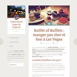 Buffet of Buffets : manger pas cher et bon à Las Vegas