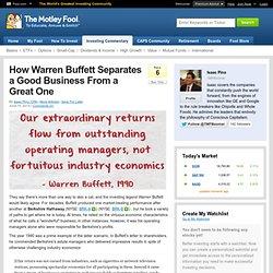 How Warren Buffett Separates a Good Business From a Great One