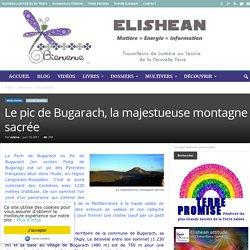 Le pic de Bugarach, la majestueuse montagne sacrée