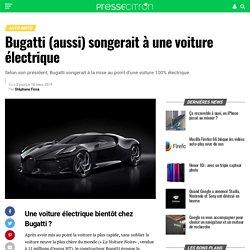 Bugatti (aussi) songerait à une voiture électrique