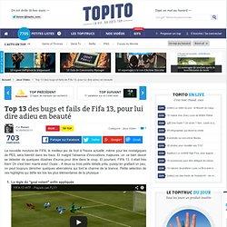 Top 13 des bugs et fails de Fifa 13, pour lui dire adieu en beauté