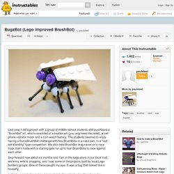 BugzBot (Lego improved BrushBot) - All