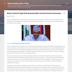Buhari's Shoot On Sight Order Bossed by NEF, Local Govt Service Commission