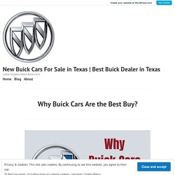 Why Buick is the Best brand