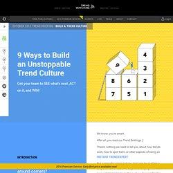 BUILD A TREND CULTURE