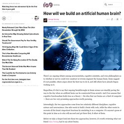 How will we build an artificial human brain?