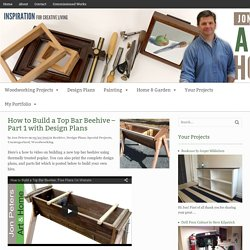 How to Build a Top Bar Beehive - Part 1 with Design Plans - Art and Home by Jon PetersArt and Home by Jon Peters